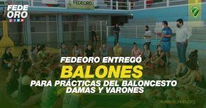 FEDEORO ENTREGÓ BALONES PARA PRÁCTICAS DEL BALONCESTO DAMAS Y VARONES