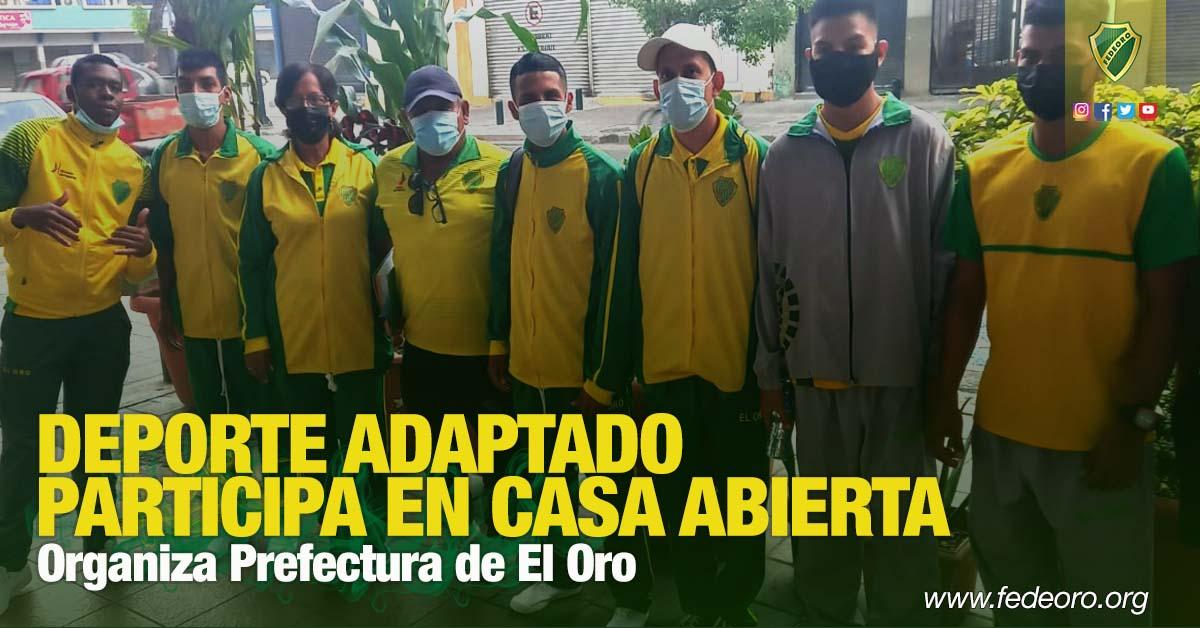 Organiza Prefectura de El Oro DEPORTE ADAPTADO PARTICIPA EN CASA ABIERTA