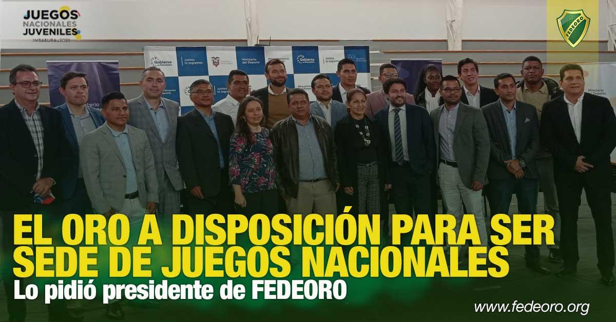 Lo pidió presidente de FEDEORO EL ORO A DISPOSICIÓN PARA SER SEDE DE JUEGOS NACIONALES