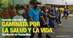 Realizada en Huaquillas   FEDEORO PARTICIPÓ EN CAMINATA POR LA SALUD Y LA VIDA